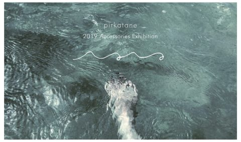 pirkatane 2019 S/S Accessories Exhibition 『るる』